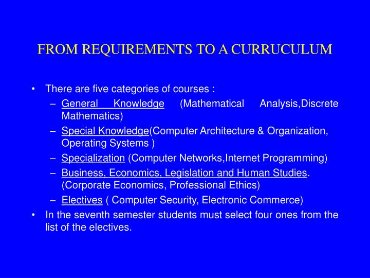 FROM REQUIREMENTS TO A CURRUCULUM