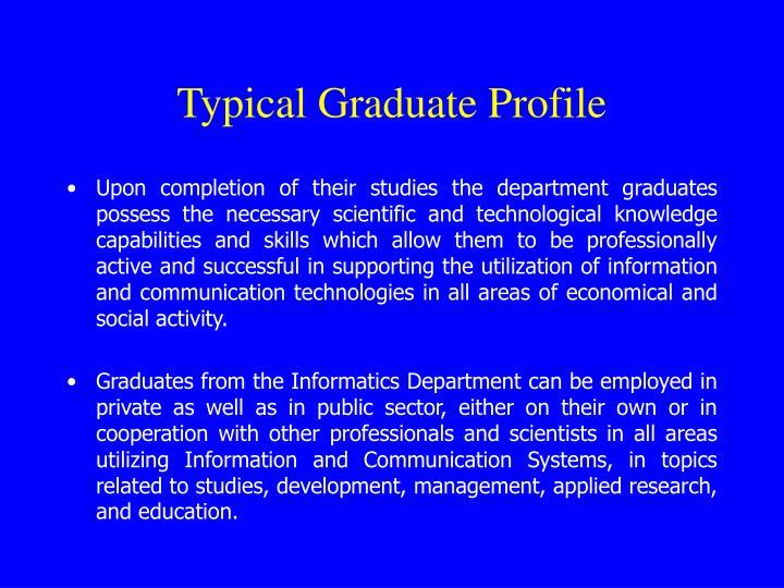 Typical Graduate Profile