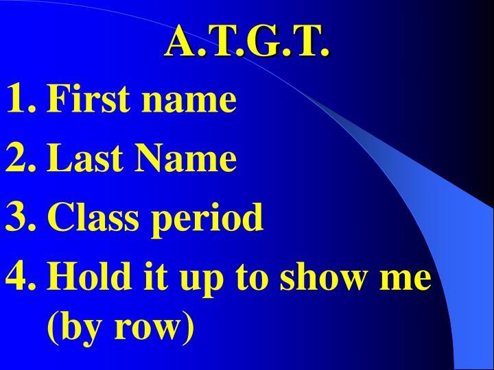 A.T.G.T.