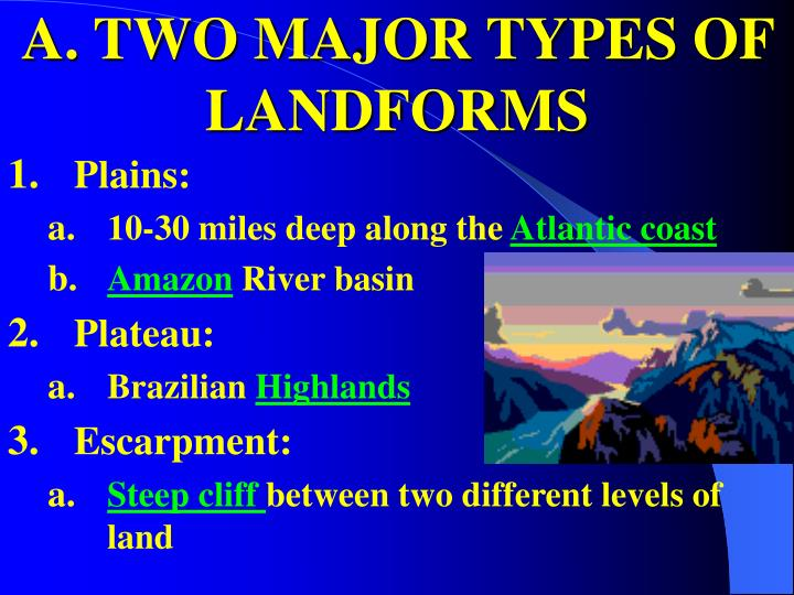 A. TWO MAJOR TYPES OF LANDFORMS