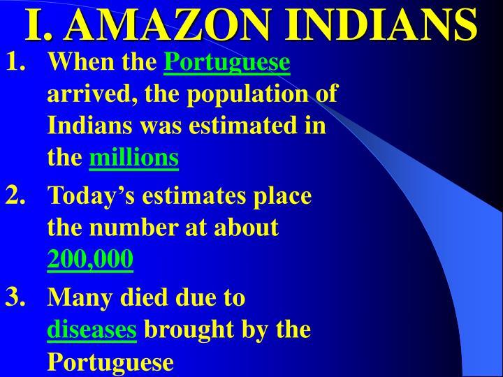 I. AMAZON INDIANS