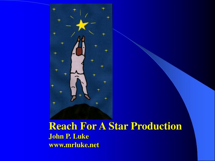 Reach For A Star Production