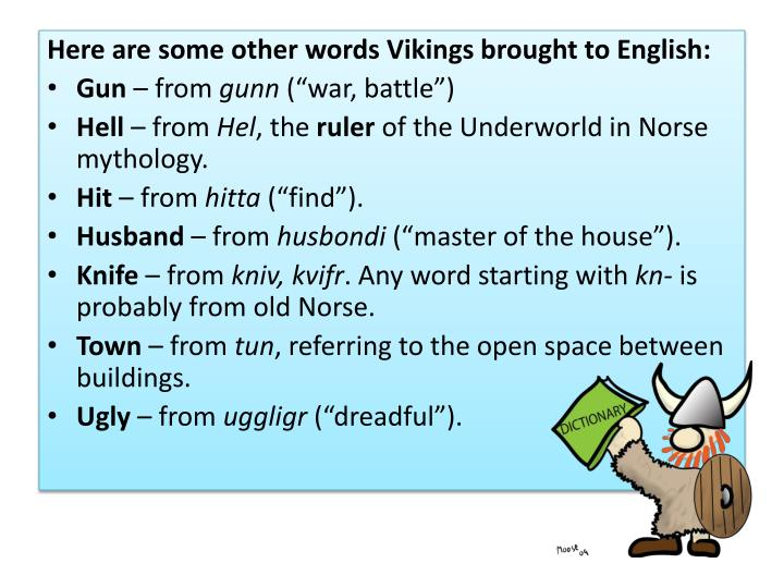 Here are some other words Vikings brought to English: