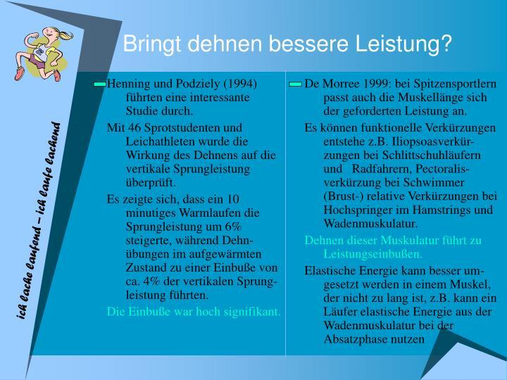 Henning und Podziely (1994) führten eine interessante Studie durch.