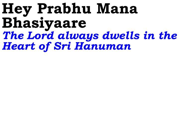 Hey Prabhu Mana Bhasiyaare
