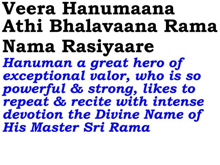 Veera Hanumaana Athi Bhalavaana Rama Nama Rasiyaare