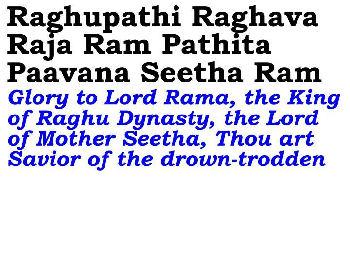 Raghupathi Raghava Raja Ram Pathita Paavana Seetha Ram