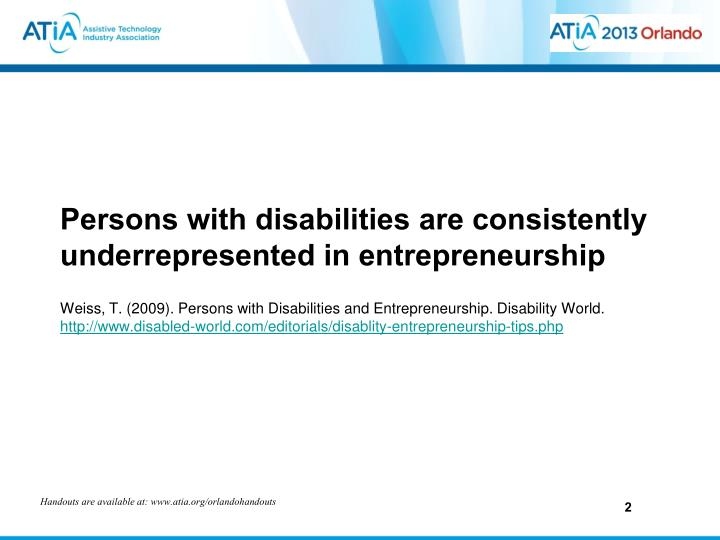 Persons with disabilities are consistently underrepresented in entrepreneurship