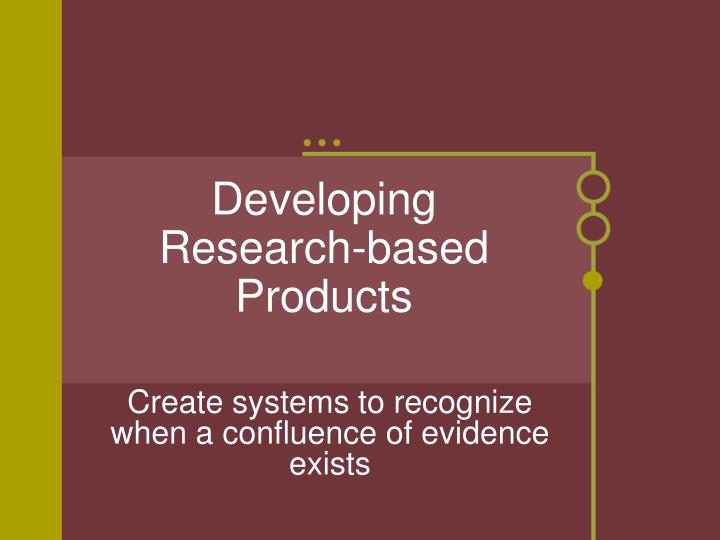 Developing research based products