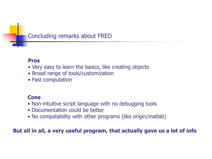 Concluding remarks about FRED