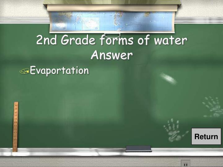 2nd Grade forms of water Answer