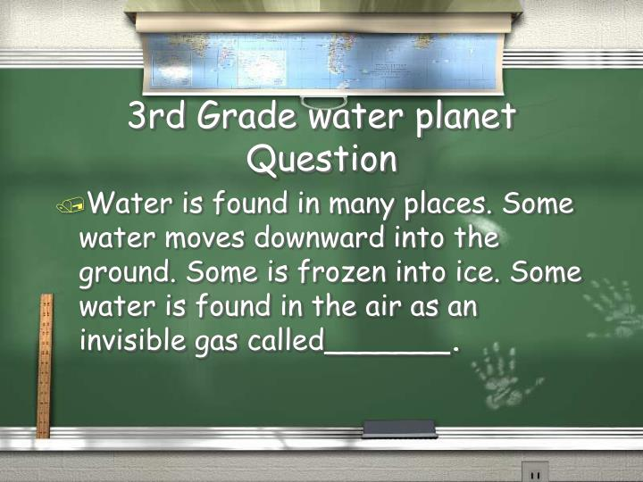 3rd Grade water planet Question