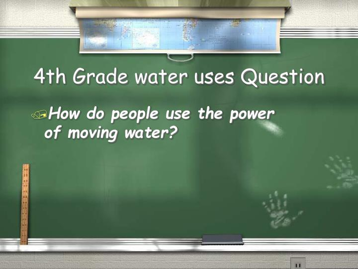 4th Grade water uses Question
