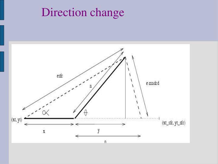 Direction change