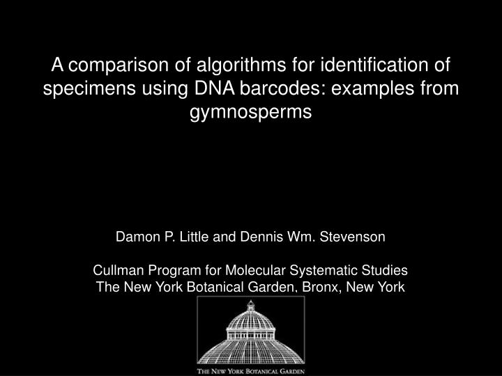 A comparison of algorithms for identification of specimens using DNA barcodes: examples from gymnosp...