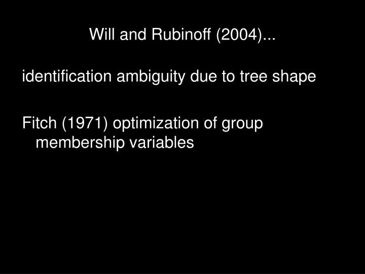 Will and Rubinoff (2004)...