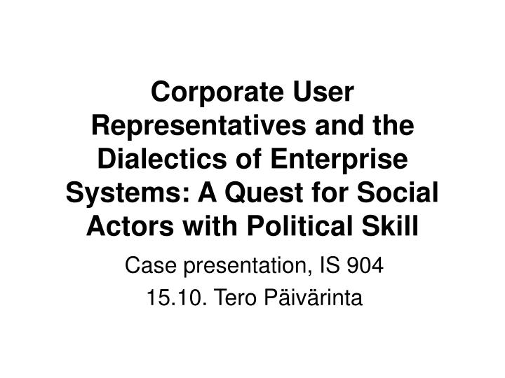 Corporate User Representatives and the Dialectics of Enterprise