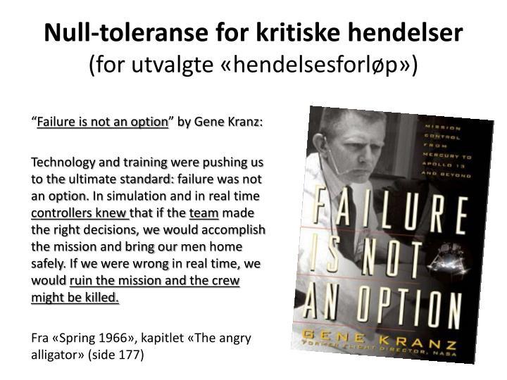 Null-toleranse for kritiske hendelser