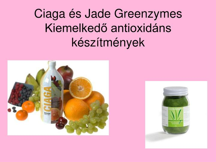 Ciaga és Jade Greenzymes