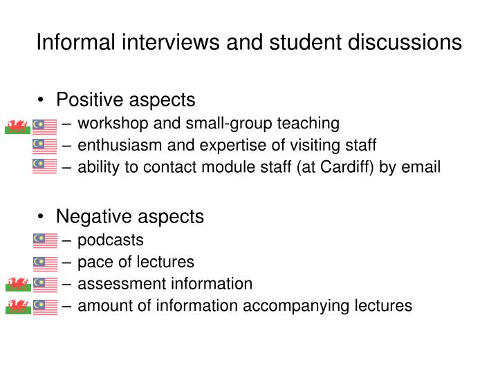 Informal interviews and student discussions