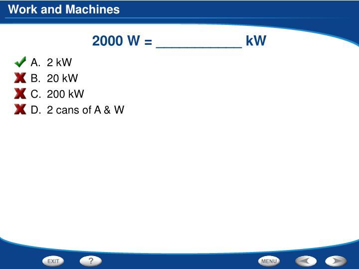 2000 W = ___________ kW