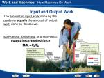 input and output work