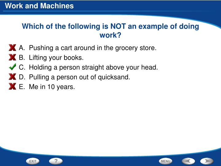 Which of the following is NOT an example of doing work?