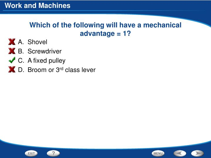 Which of the following will have a mechanical advantage = 1?