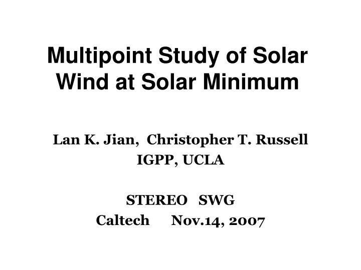 Multipoint study of solar wind at solar minimum