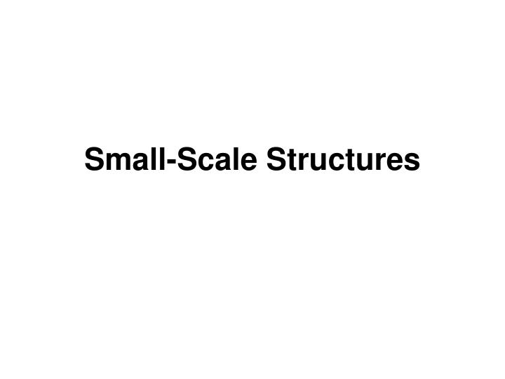 Small-Scale Structures