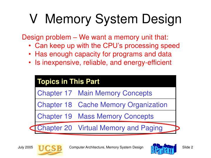 V  Memory System Design