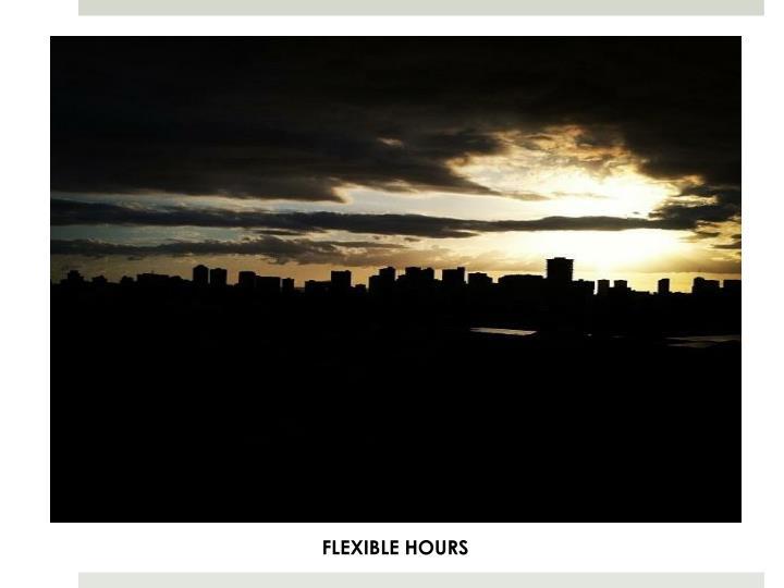 FLEXIBLE HOURS
