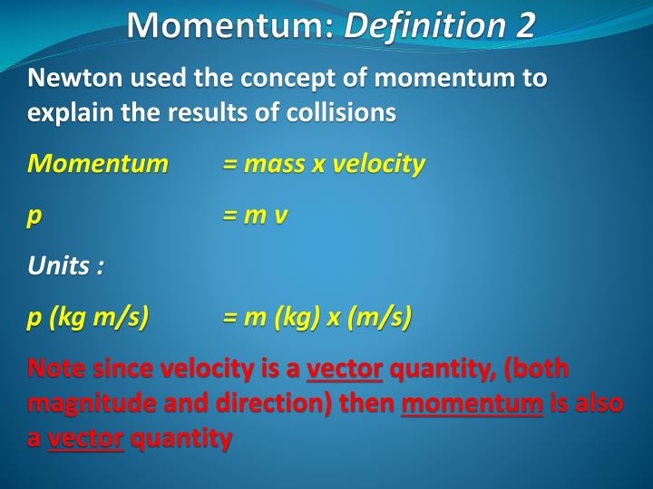 Newton used the concept of momentum to explain the results of collisions