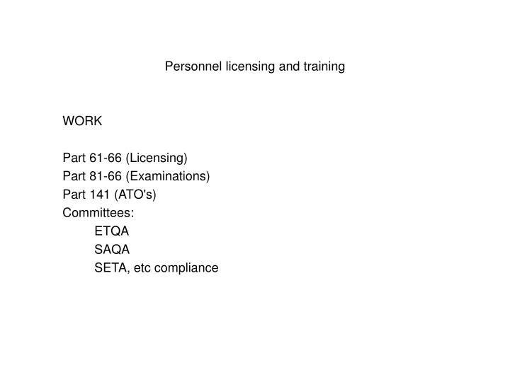 Personnel licensing and training