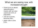 what we are seeing now with increased drought