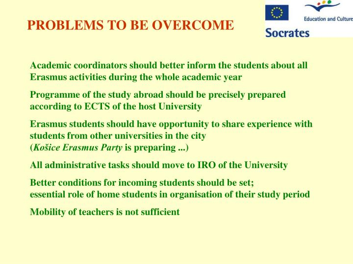PROBLEMS TO BE OVERCOME