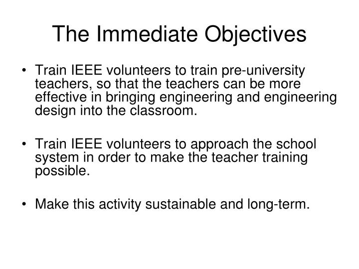 The immediate objectives