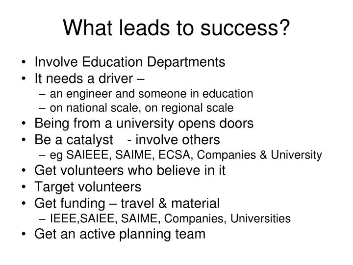 What leads to success?