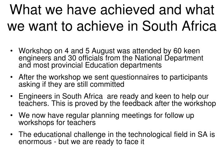 What we have achieved and what we want to achieve in South Africa
