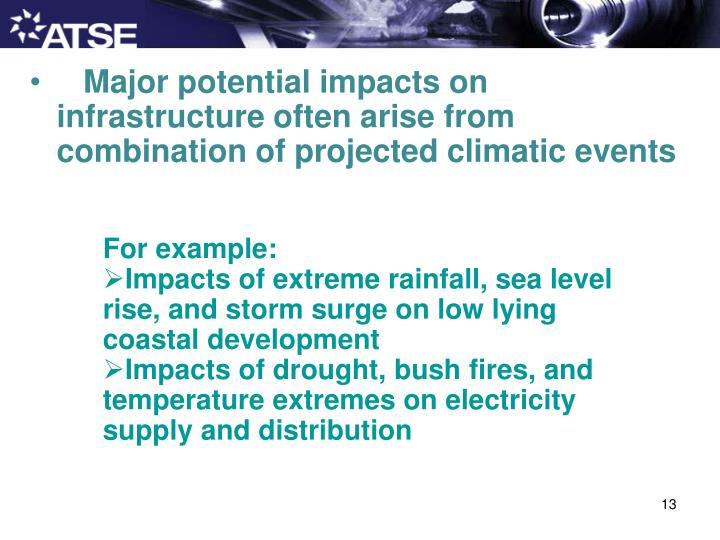 Major potential impacts on infrastructure often arise from combination of projected climatic events