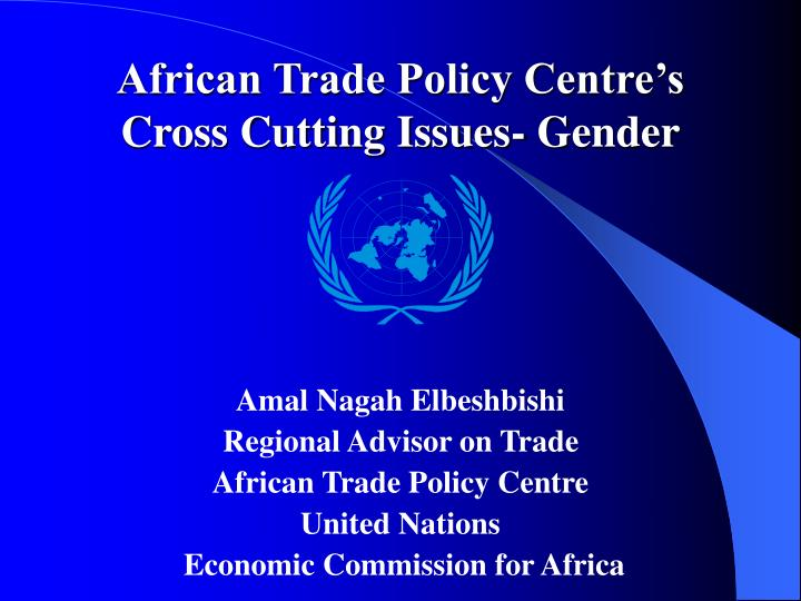 African trade policy centre s cross cutting issues gender