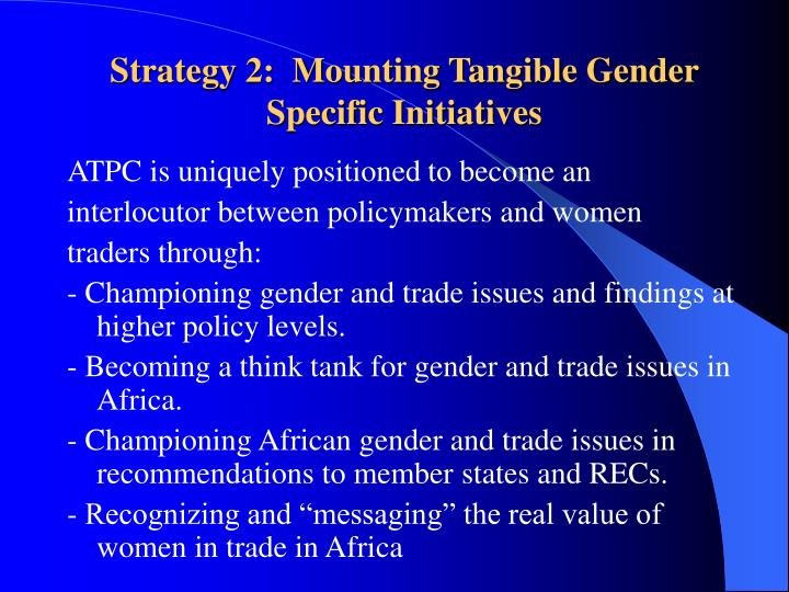 Strategy 2:  Mounting Tangible Gender Specific Initiatives