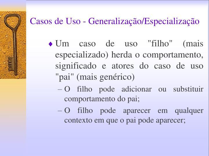 Casos de Uso - Generalização/Especialização