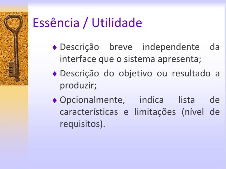 Essência / Utilidade