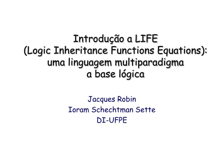Introdu o a life logic inheritance functions equations uma linguagem multiparadigma a base l gica