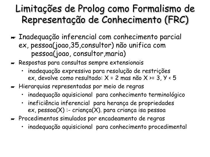 Limitações de Prolog como Formalismo de Representação de Conhecimento (FRC)