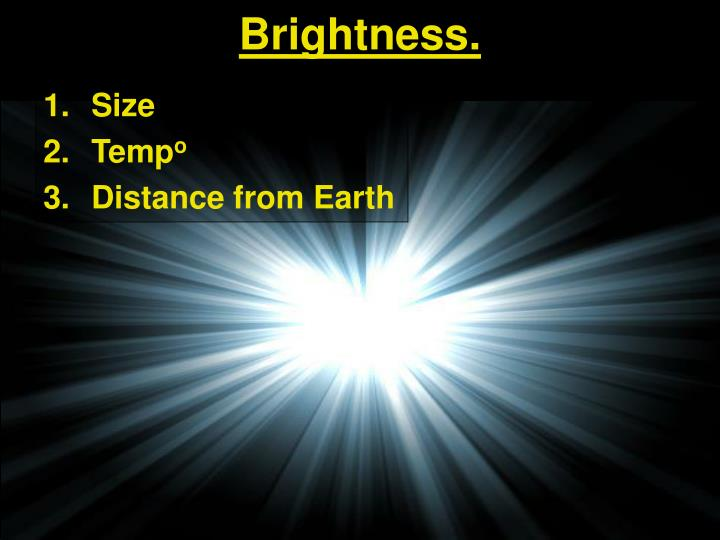 Brightness.