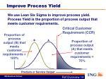 improve process yield