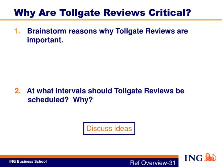 Brainstorm reasons why Tollgate Reviews are important.