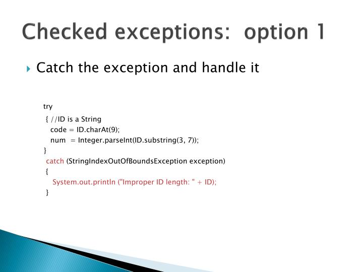Checked exceptions:  option 1